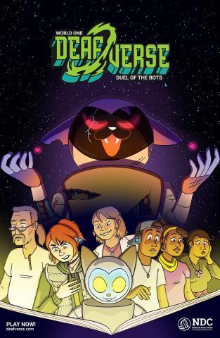 """Move-style poster with Deafverse logo at the top. Below, illustrated versions of Deafverse's cast and Catbot read a book, while a large Evil Catbot looms in the background. On the top is the Deafverse logo with """"World One: Duel of the Bots"""". On the bottom left text reads """"PLAY NOW! deafverse.com"""". On the bottom right is the NDC logo."""