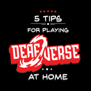 5 Tips for Playing Deafverse at Home.