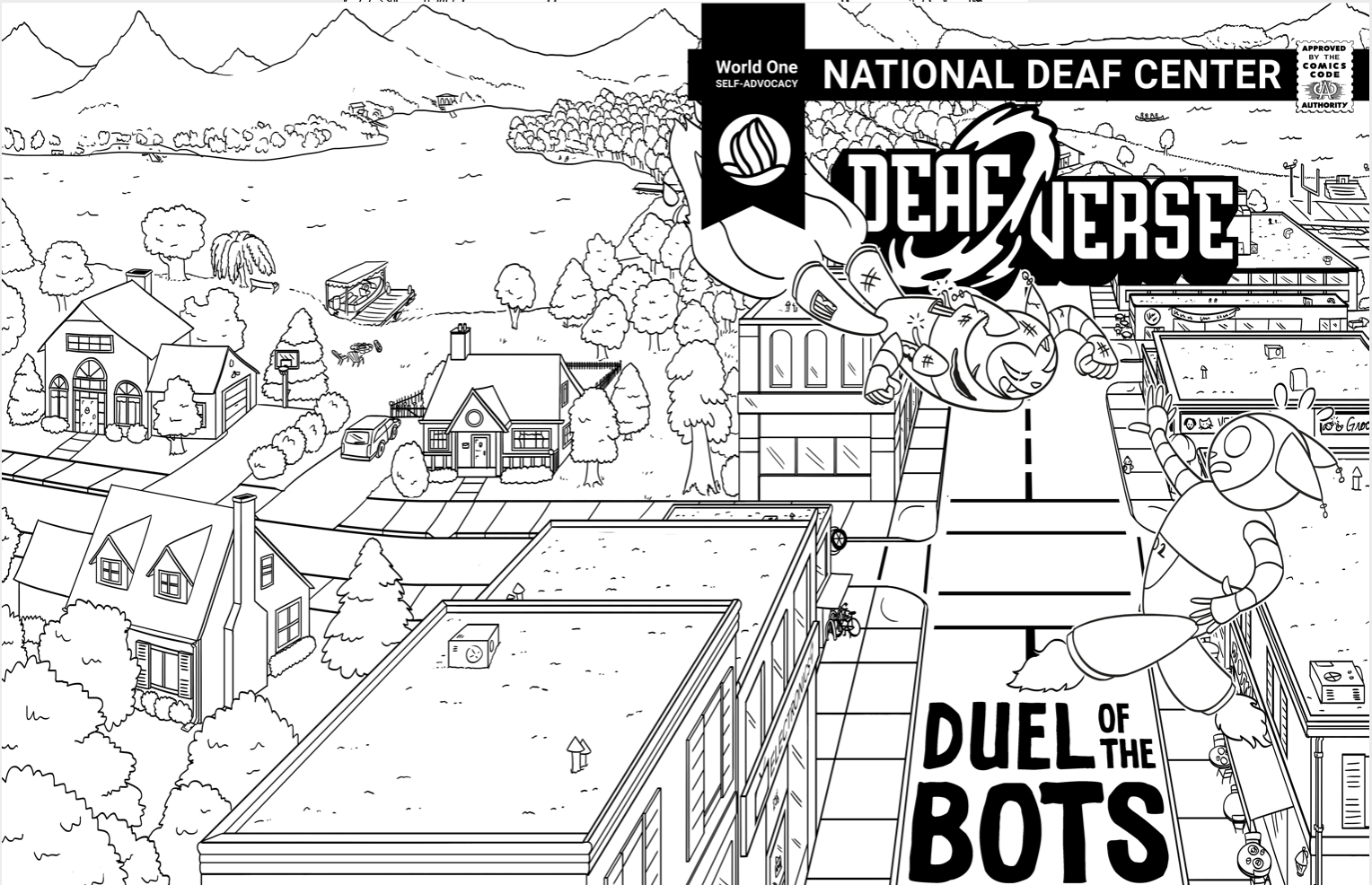 "Black & white comic book cover image with ""NATIONAL DEAF CENTER"" on a black bar across the top and a tab on the left holding the NDC logo. In smaller text over tab: ""World One SELF-ADVOCACY"". The Deafverse logo follows showing the word ""DEAF"" entering a electric portal on the left and ""VERSE"" exiting out from the right. Scene depicted shows two catbots, robots that look like cats, flying midair using jets from their legs and fighting. One catbot looks beat up with broken pieces and exposed wires while the other is cleaner and more well-maintained. They hover over a city street scene that shows people on the sidewalks looking up, buildings lining the streets, and trees and a river in the background. Shadows on the street spell out the words ""DUEL OF THE BOTS""."